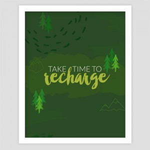Take time to recharge - art print